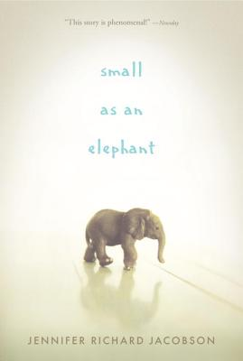 Small As an Elephant By Jacobson, Jennifer Richard